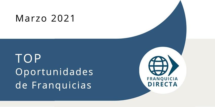 Top oportunidades de franquicias marzo 2021