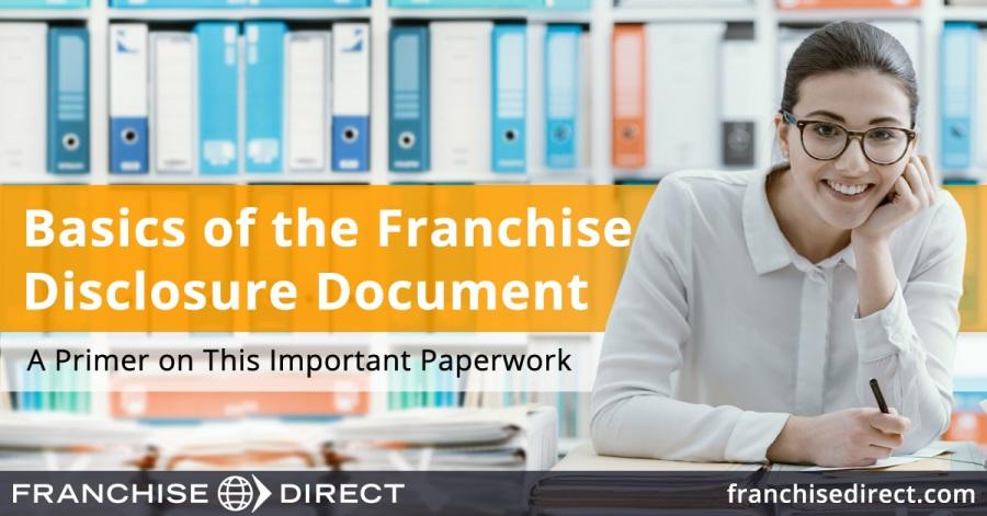 Basics Of The Franchise Disclosure Document Fdd Franchise Direct