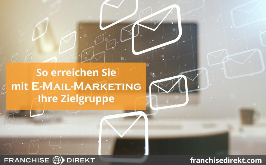So erreichen Sie mit E-Mail-Marketing Ihre Zielgruppe