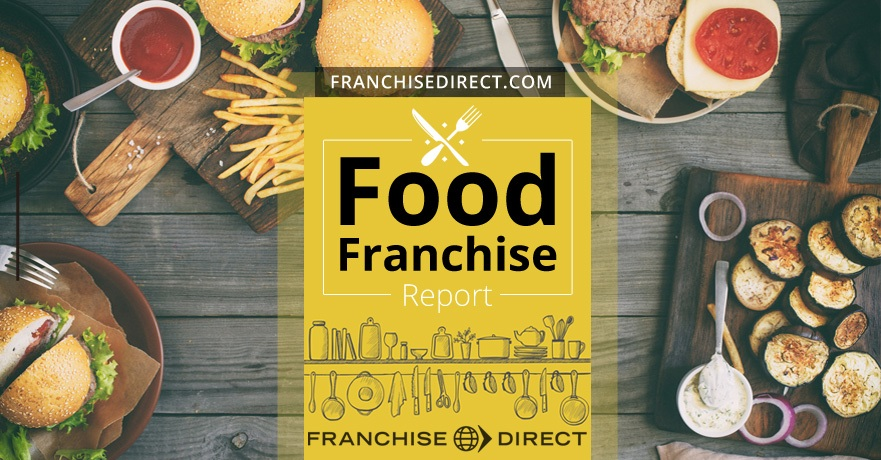 Food Franchise Report 2018 | FranchiseDirect com