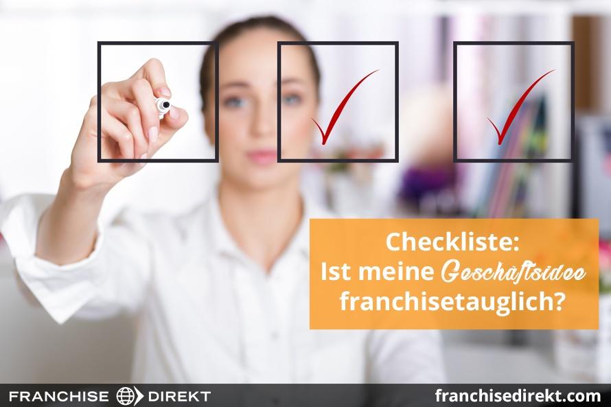 Checkliste: Ist meine Geschäftsidee franchisetauglich?