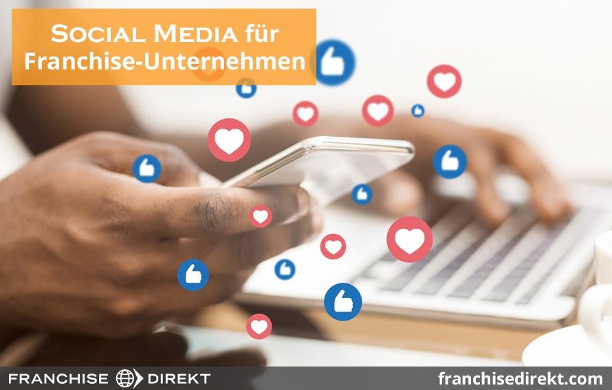 Social Media für Franchise-Unternehmen: So präsentieren Sie sich am Besten