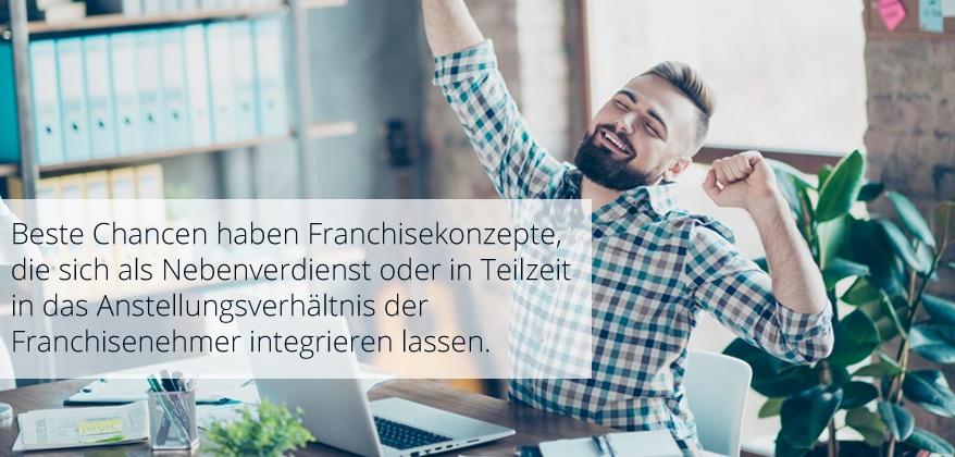 Beste Chancen haben Franchisekonzepte, die sich als Nebenverdienst oder in Teilzeit in das Anstellungsverhältnis der Franchisenehmer integrieren lassen.