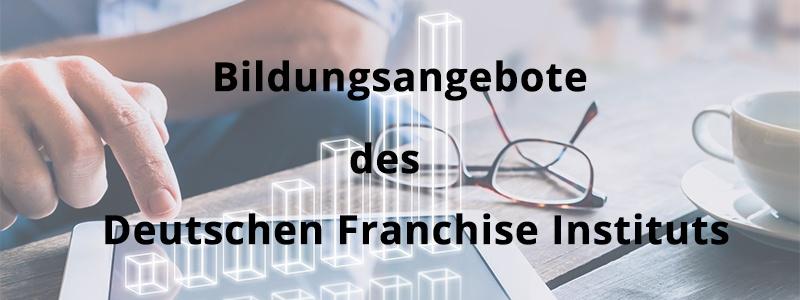 Bildungsangebote des Deutschen Franchise Instituts