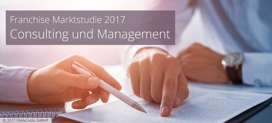 Franchise-Marktstudie 2017: Consulting und Management