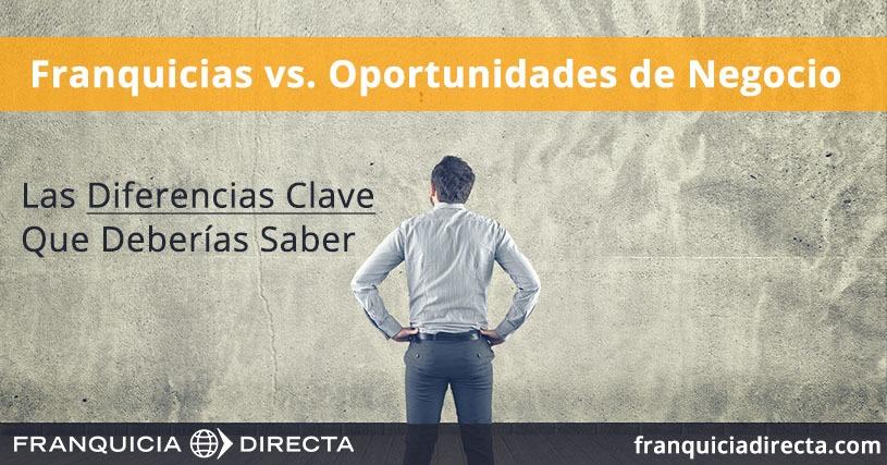 Franquicias vs Oprotunidades de negocio - Diferencias que debes saber