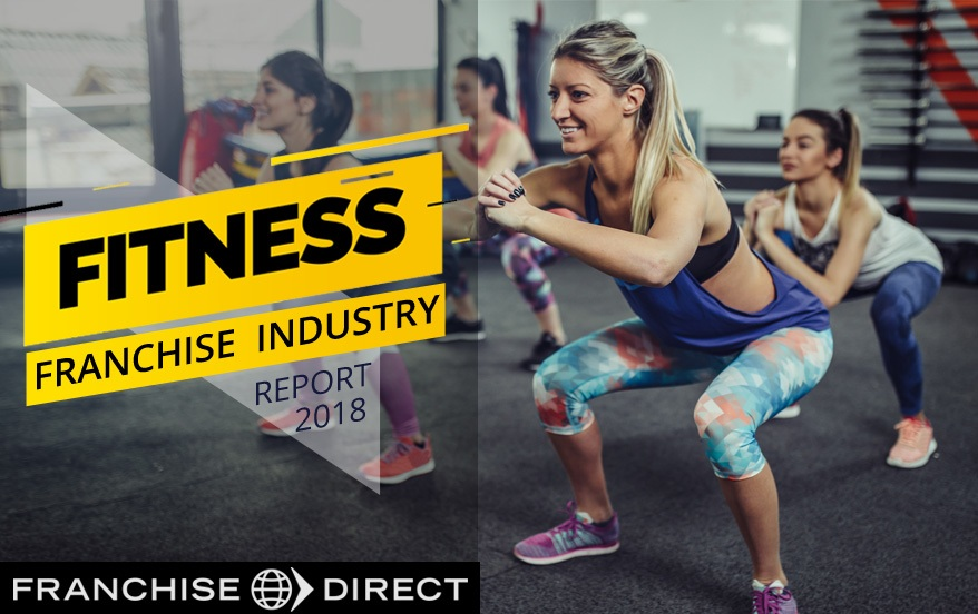Fitness Franchise Industry Report 2018 | FranchiseDirect com