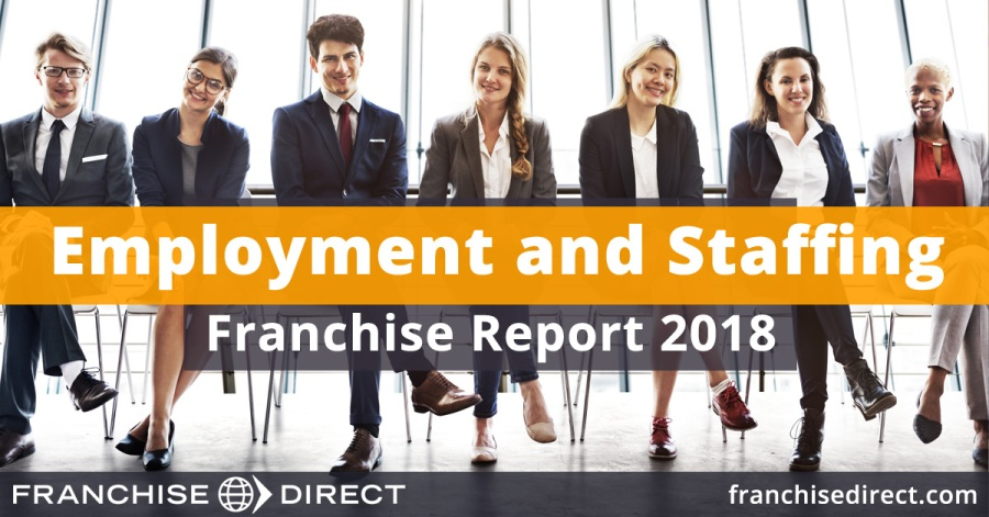 Employment and Staffing Franchise Report 2018   FranchiseDirect com