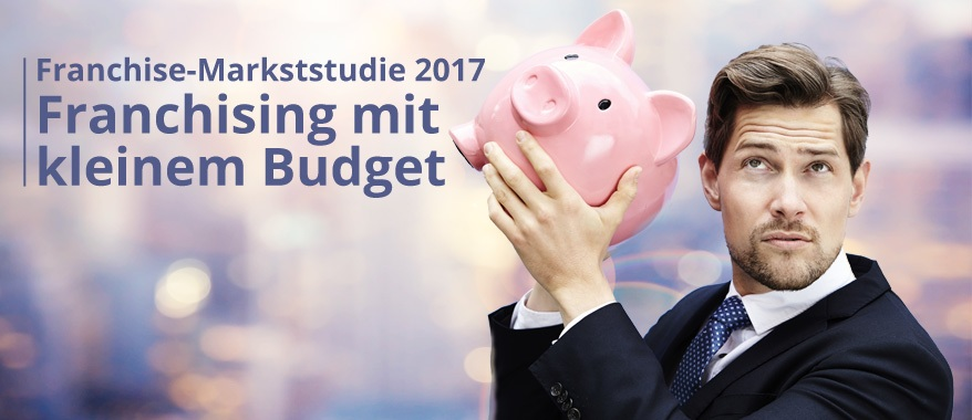 Franchise-Markststudie 2017: Franchising mit kleinem Budget-1